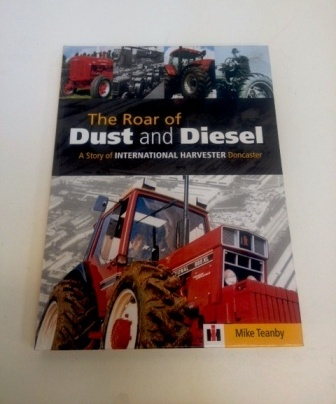 The Roar of Dust and Diesel - A Story of International Harvester Doncaster